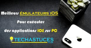 20 des meilleurs émulateurs iOS Pour exécuter des applications iOS sur PC