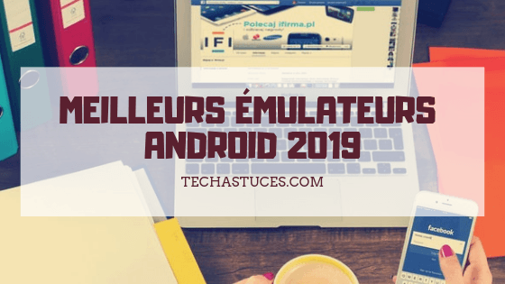 émulateurs Android