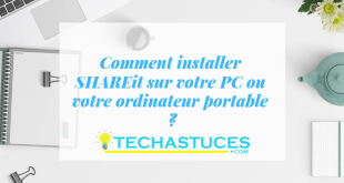 SHAREit PC : Comment installer SHAREit sur votre PC ou votre ordinateur portable ?