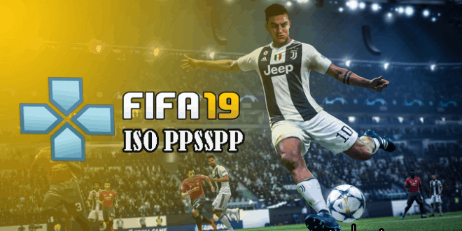 FIFA 19 ISO PPSSPP Pour Android
