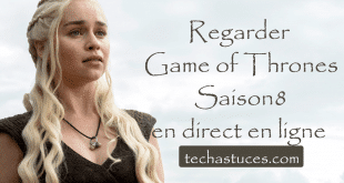 Comment regarder Game of Thrones Saison 8 en direct en ligne