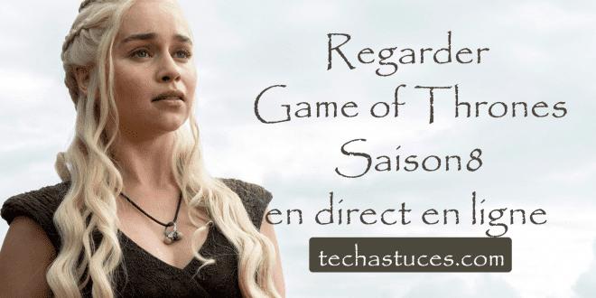 Comment regarder Game of Thrones Saison 8 en direct en ligne