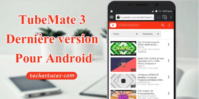 TubeMate APK 3 la dernière version pour Android