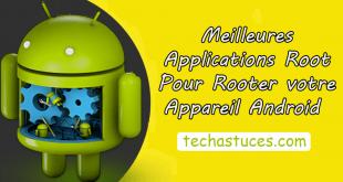 Meilleures applications Root pour Rooter votre Appareil Android