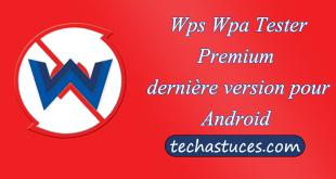 Wps Wpa Tester Premium Apk dernière version pour Android & Pc