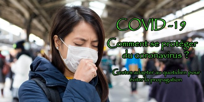 COVID-19 : Comment se protéger du coronavirus ?