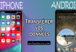 Transférer vos données d'un Smartphone Android vers un iPhone