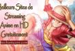 Meilleurs Sites de Streaming Anime en HD Gratuitement