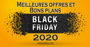 Black Friday 2020 : Meilleures offres et Bons plans du Black Friday 2020